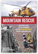 Mountain Rescue – History & Development in the Peak District 1920s–2007 book